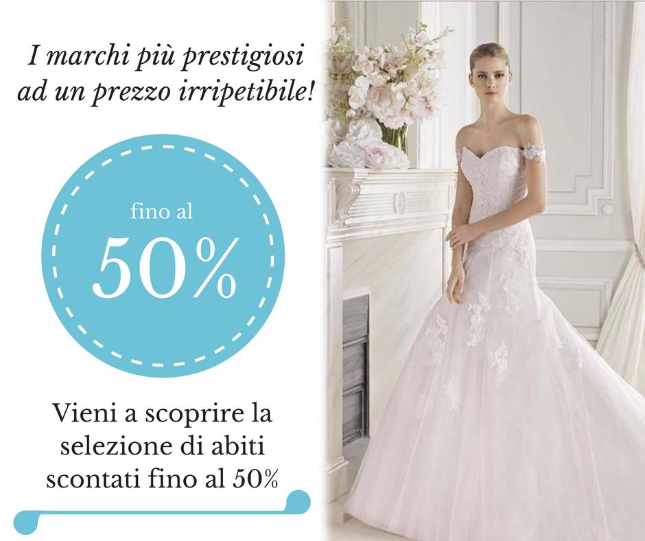 Abiti da sposa selezionati scontati fino al 50%!